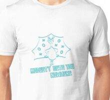 MODESTY GETS YOU NOWHERE Unisex T-Shirt