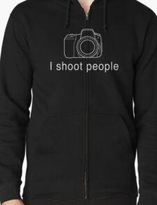 Photographer. I shoot people Zipped Hoodie