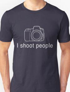 Photographer. I shoot people T-Shirt