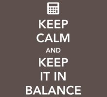 Keep Calm and Keep It In Balance by careers