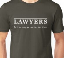 Lawyers do it as long as you pay them Unisex T-Shirt