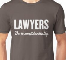 Lawyers do it confidentially Unisex T-Shirt