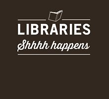 Libraries. Shh Happens Womens Fitted T-Shirt