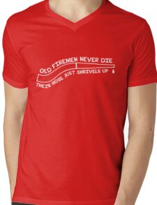 Old firemen never die their hose just shrivels up Mens V-Neck T-Shirt