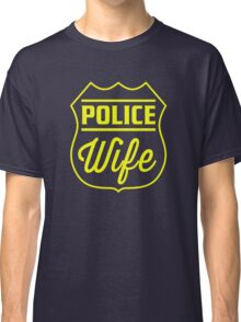 Police Wife Classic T-Shirt