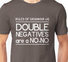 Rules of Grammar. Double Negatives Unisex T-Shirt