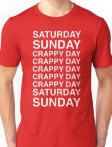 Saturday, Sunday, Crappy Day Unisex T-Shirt