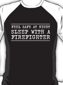 Feel safe at night sleep with the firefighter T-Shirt