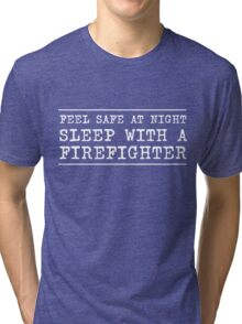 Feel safe at night sleep with the firefighter Tri-blend T-Shirt