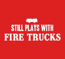 Still plays with firetrucks by careers