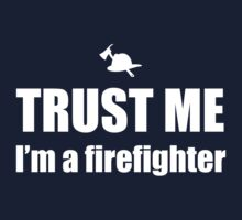 Trust Me, I'm a Firefighter by careers