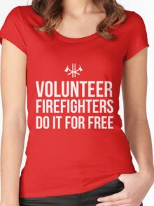 Volunteer Firefighters do it for free Women's Fitted Scoop T-Shirt