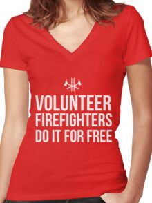 Volunteer Firefighters do it for free Women's Fitted V-Neck T-Shirt