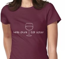 Write drunk, edit sober Womens Fitted T-Shirt