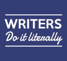 Writers do it literally T-Shirt