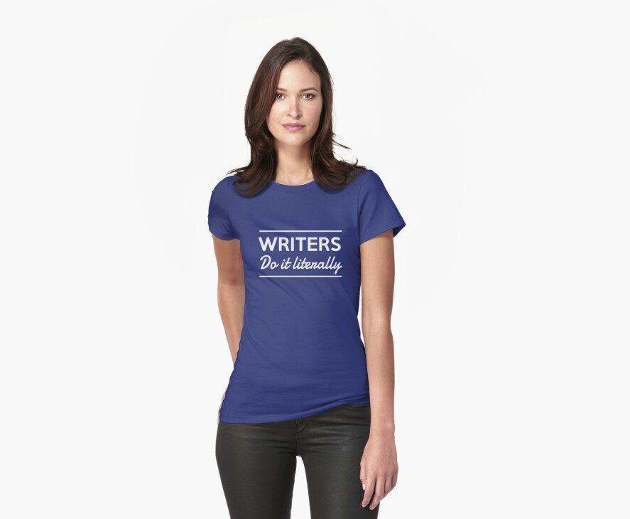 Writers do it literally by careers