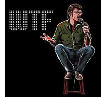 WTF with Marc Maron Photographic Print