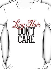 Long Hair Don't Care T-Shirt