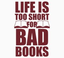Life Is Too Short For Bad Books by Look Human