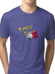 Timber Ho! Tri-blend T-Shirt