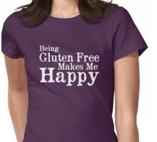Being Gluten Free Makes Me Happy Womens Fitted T-Shirt