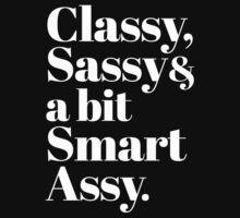 Classy, Sassy and a bit Smart Assy T-Shirt