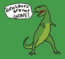 Dinosaurs Are Not Gone! by daev