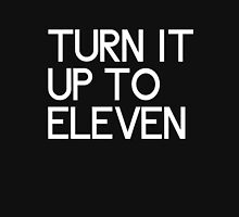 Turn it up to eleven Unisex T-Shirt