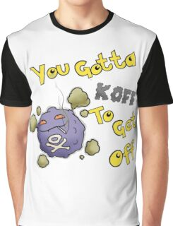You Gotta Koff To Get Off Graphic T-Shirt