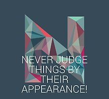 Never Judge Things By Their Appearence by angeliana
