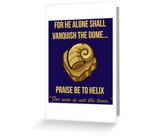 Praise Be To Helix Greeting Card
