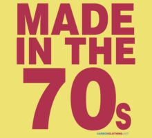 Made In The 70s by CarbonClothing