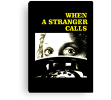When a Stranger Calls Canvas Print