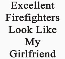 Excellent Firefighters Look Like My Girlfriend  by supernova23