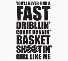 Fast Dribblin' Court Runnin' Basket Shootin' Girl by Look Human