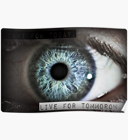 Fight For Today, Live For Tommorow... Poster