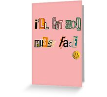 """Serial Mom - """"I'll Get You Pussy Face"""" (John Waters) Greeting Card"""