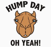 Hump Day Oh Yeah! by BrightDesign