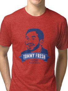 Tommy Fresh  Tri-blend T-Shirt