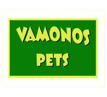 Vamonos Pets Art Print