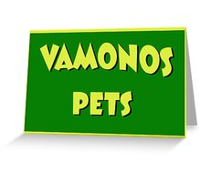 Vamonos Pets Greeting Card