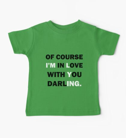 Of course Im in love with your darling Baby Tee