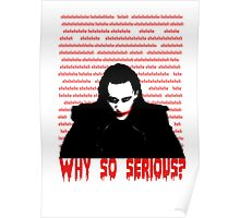 ehehehehe - WHY SO SERIOUS? Poster