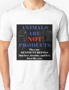 Animals are NOT products Unisex T-Shirt
