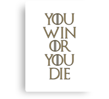 You Win Or You Die Game of Thrones Gold Canvas Print
