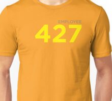 Employee 427 Unisex T-Shirt