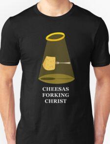 Cheesas forking christ T-Shirt