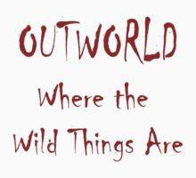 Outworld: It's where the Wild Things are by B3RS3RK3R