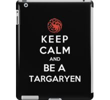 Keep Calm And Be A Targaryen iPad Case/Skin