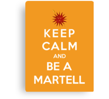 Keep Calm And Be A Martell Canvas Print